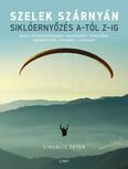 Szelek szárnyán - Siklóernyőzés A-tól Z-ig (új kiadás)