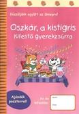 OSZKÁR, A KISTIGRIS - KIFESTŐ GYEREKZSÚRRA /AJÁNDÉK POSZTERREL!