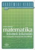 Matematika felvételi előkészítő - 4 és 5 évfolamos középiskolába készülőknek /Akadémiai