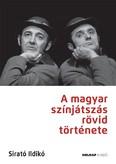 A magyar színjátszás rövid története - A magyar művészet- és művelődéstörténet fejezetei