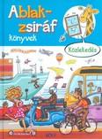 Ablak-Zsiráf könyvek: Közlekedés /Képes gyereklexikon