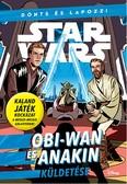 Star Wars - Dönts és lapozz!: Obi-Wan és Anakin küldetése