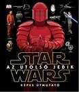 Star Wars: Az utolsó jedik - Képes útmutató