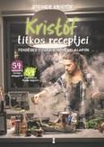 Kristóf titkos receptjei - Fenséges fogások növényi alapon / Kristóf`s Kitchen - Fabulous Food (Not Only) For Vegans