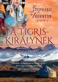 A tigriskirálynék - Dzsingisz kán asszonyai
