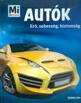 Autók - Erő, sebesség, biztonság /Mi Micsoda