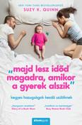 """""""majd lesz időd magadra, amikor a gyerek alszik"""" - kegyes hazugságok kezdő szülőknek"""
