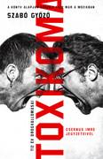 Toxikoma - Tíz év drogvallomásai (Csernus Imre jegyzeteivel) - (új kiadás)