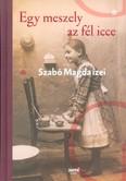 Egy meszely az fél icce /Szabó Magda ízei