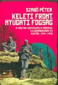 Keleti front, nyugati fogság /A magyar honvédség a második világháborúban és azután, 1941-1946.