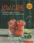 LOW CARB - Szénhidrátszegény táplálkozás. Kevesebb szénhidrát, nagyobb élvezet - Egészséges konyha