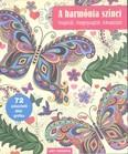 A harmónia színei - Inspirál, megnyugtat, kikapcsol /72 színezhető állatgrafika