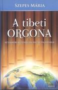 A tibeti orgona /Az emberi képességek határtalansága