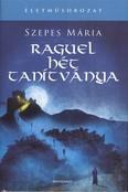 Raguel hét tanítványa /Életműsorozat
