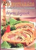 ÍNYENC FOGÁSOK /RECEPTVARÁZS 51.