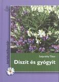 Díszít és gyógyít /Kertészkönyvtár