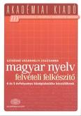 Magyar nyelv felvételi előkészítő - 4 és 5 évfolyamos középiskolába készülőknek /Akadémiai