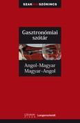 Gasztronómiai szótár angol-magyar-angol /Szakmai szókincs