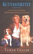 Kutyaszeretet /A kutyák játékos erőszakmentes nevelése