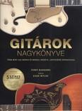 Gitárok nagykönyve /Több mint 200 márka és modell eredete, lenyűgöző képanyaggal