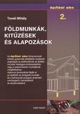 Földmunkák, kitűzések és alapozások /Építési ABC 2.