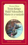 Tonio Kröger - Halál velencében - Mario és a varázsló /Életreszóló olvasmányok