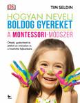 Hogyan nevelj boldog gyereket - A Montessori-módszer