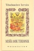 MESÉK AMIK TEREMNEK /HERBÁRIUM