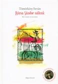 Rózsa Sándor nálunk - Betyárok és egyebek