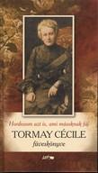 Hordozom azt is, ami másoknak fáj /Tormay Cécile füveskönyve