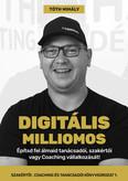 Digitális Milliomos - Építsd fel álmaid tanácsadói, szakértői vagy Coaching vállalkozását!