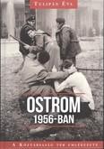 Ostrom 1956-ban /A Köztársaság tér emlékezete