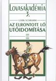 Az elrontott ló utóidomítása /Lovasakadémia 3.