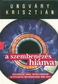 A szembenézés hiánya /Felelőségre vonás, iratnyilvánosság és átvilágítás Magyarországon 1990-2017.