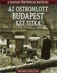 Az ostromlott budapest két titka /A magyar történelem rejtélyei 11.