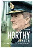 Horthy Miklós - A kormányzó és felelőssége 1920- 1945