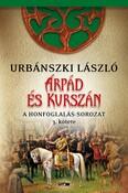Árpád és Kurszán - A Honfoglalás-sorozat 3. kötete