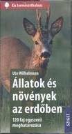 Állatok és növények az erdőben - 120 faj egyszerű meghatározása