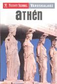 Athén /Nyitott szemmel /városkalauz
