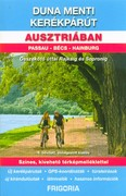 Duna menti kerékpárút Ausztriában - Passau - Bécs - Hainburg /Összekötő úttal Rajkáig és Sopronig (6. kiadás)