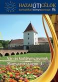 Vár- és kastélymúzeumok Magyarországon 1.