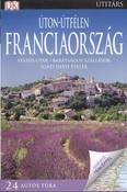 Úton-útfélen: Franciaország /Festői utak, barátságos szállások, igazi helyi ételek