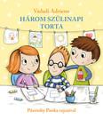 Három szülinapi torta (2. kiadás)