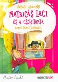 Matricás Laci és a csokitorta /Most én olvasok! NAGYBETŰS SZINT