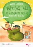 Matricás Laci és a múzeumi rablás /Most én olvasok! 2. szint