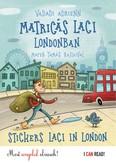 Matricás Laci Londonban - Stickers Laci in London /Most angolul olvasok! - I Can Read