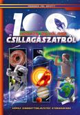 100 kérdés és válasz a csillagászatról - Képes ismeretterjesztés gyerekeknek /Fedezzük fel együtt!