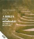 A BIBLIA (NEM) MINDENKIÉ /THE BIBLE IS (NOT) FOR EVERYONE
