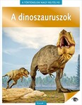 A dinoszauruszok - A történelem nagy rejtélyei 14.