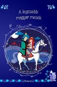 A legszebb magyar mesék - Magyar Mesék (új kiadás)